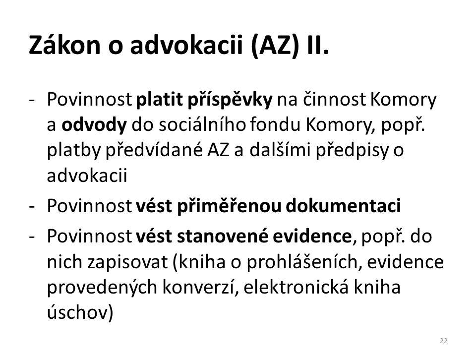 Zákon o advokacii (AZ) II. -Povinnost platit příspěvky na činnost Komory a odvody do sociálního fondu Komory, popř. platby předvídané AZ a dalšími pře