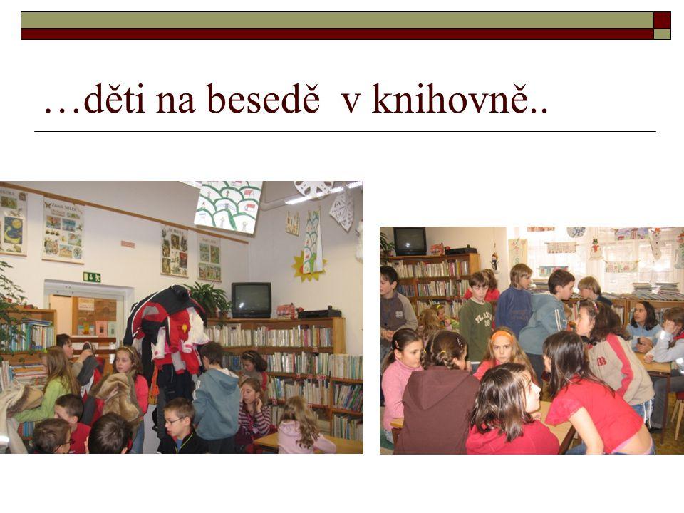 …děti na besedě v knihovně..