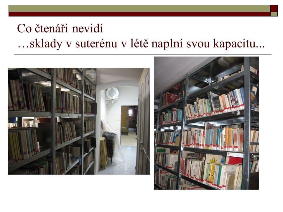 Co čtenáři nevidí …sklady v suterénu v létě naplní svou kapacitu...