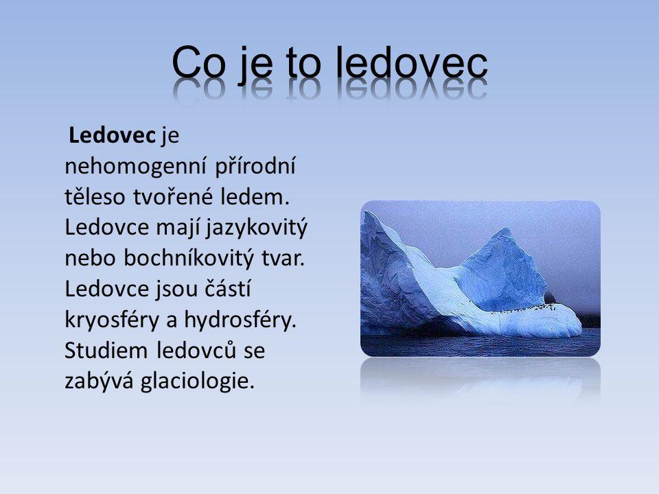 Ledovec je nehomogenní přírodní těleso tvořené ledem.