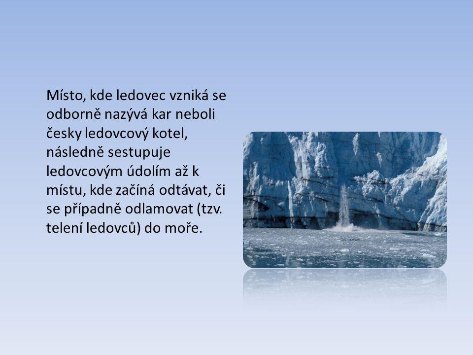 Erozní činnost ledovců Ledovce jsou výrazným erozním činitelem, který vytváří charakteristické tvary reliéfu, na který přímo či nepřímo působil a který velmi snadno pomáhá identifikovat jeho působení.