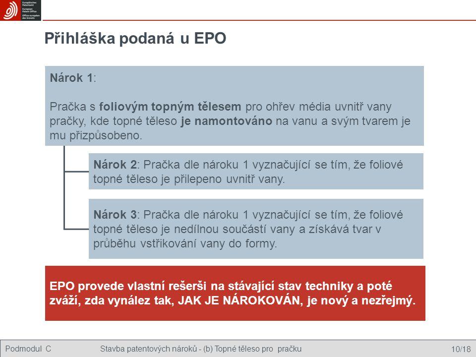 Podmodul CStavba patentových nároků - (b) Topné těleso pro pračku 10/18 Přihláška podaná u EPO Nárok 2: Pračka dle nároku 1 vyznačující se tím, že fol