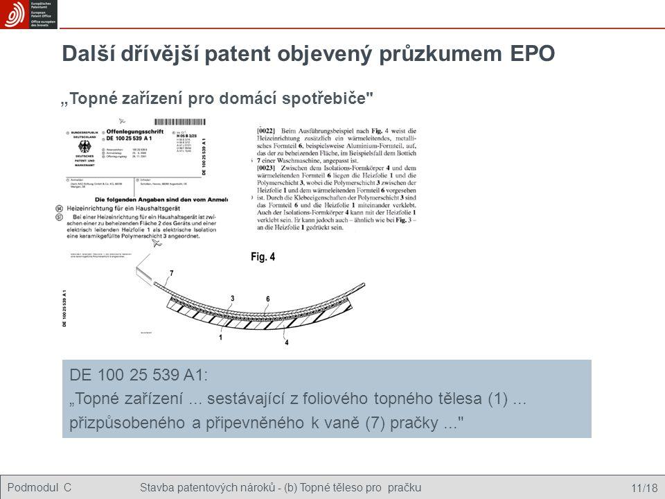 """Podmodul CStavba patentových nároků - (b) Topné těleso pro pračku 11/18 Další dřívější patent objevený průzkumem EPO DE 100 25 539 A1: """"Topné zařízení"""