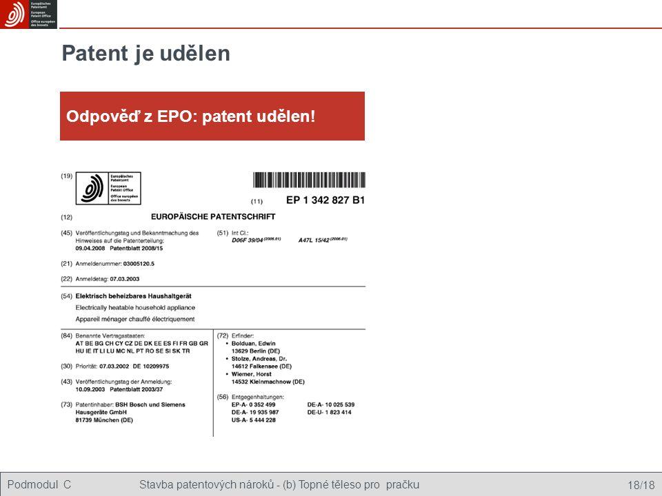 Podmodul CStavba patentových nároků - (b) Topné těleso pro pračku 18/18 Patent je udělen Odpověď z EPO: patent udělen!