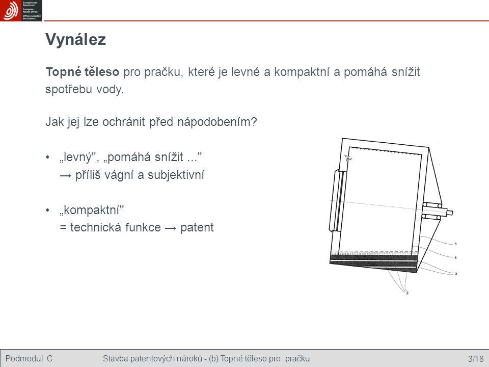"""Podmodul CStavba patentových nároků - (b) Topné těleso pro pračku 3/18 Vynález Jak jej lze ochránit před nápodobením? •""""levný"""