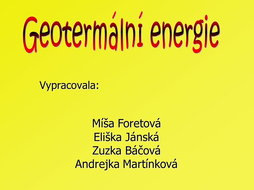 Vypracovala: Míša Foretová Eliška Jánská Zuzka Báčová Andrejka Martínková