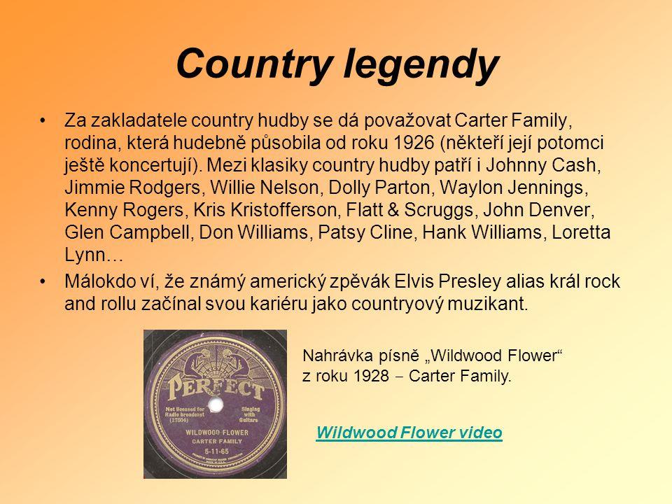 Country legendy •Za zakladatele country hudby se dá považovat Carter Family, rodina, která hudebně působila od roku 1926 (někteří její potomci ještě k