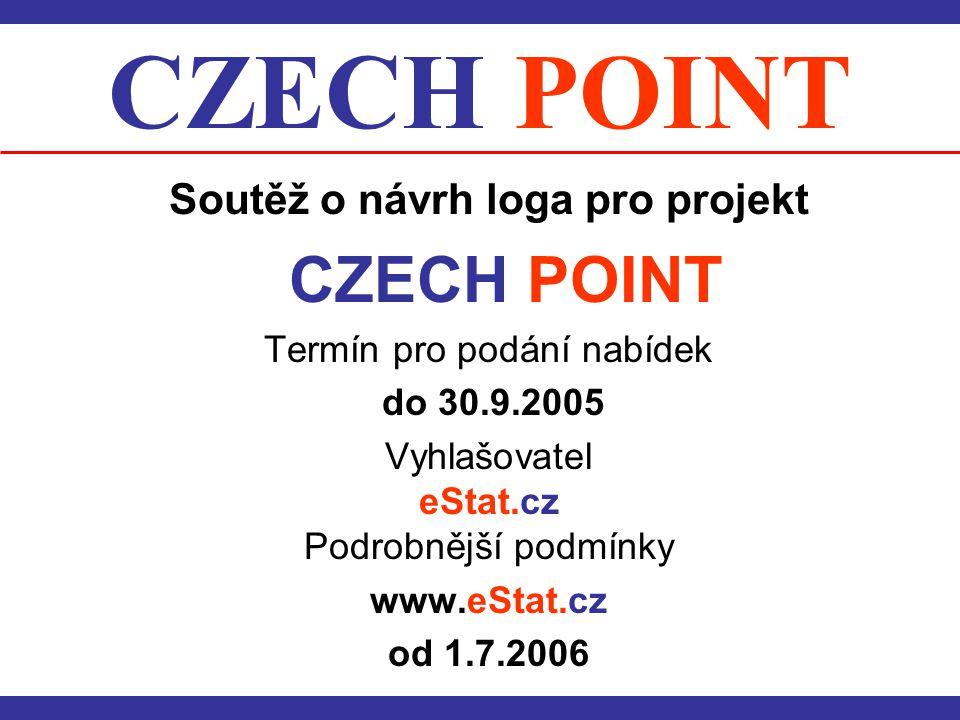 CZECH POINT Soutěž o návrh loga pro projekt CZECH POINT Termín pro podání nabídek do 30.9.2005 Vyhlašovatel eStat.cz Podrobnější podmínky www.eStat.cz