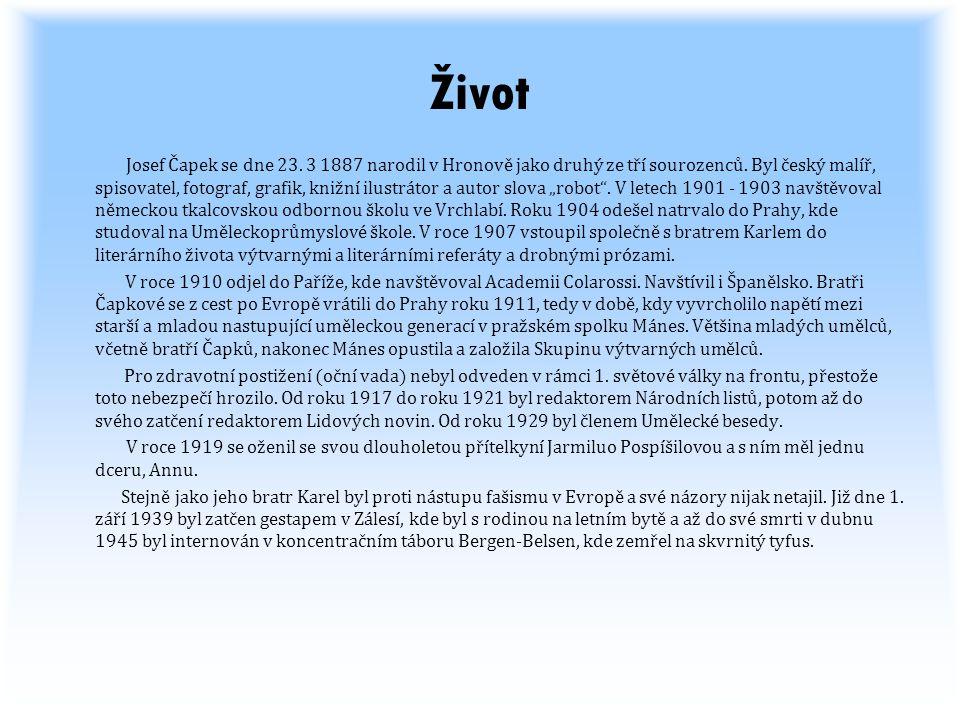 Život Josef Čapek se dne 23. 3 1887 narodil v Hronově jako druhý ze tří sourozenců. Byl český malíř, spisovatel, fotograf, grafik, knižní ilustrátor a
