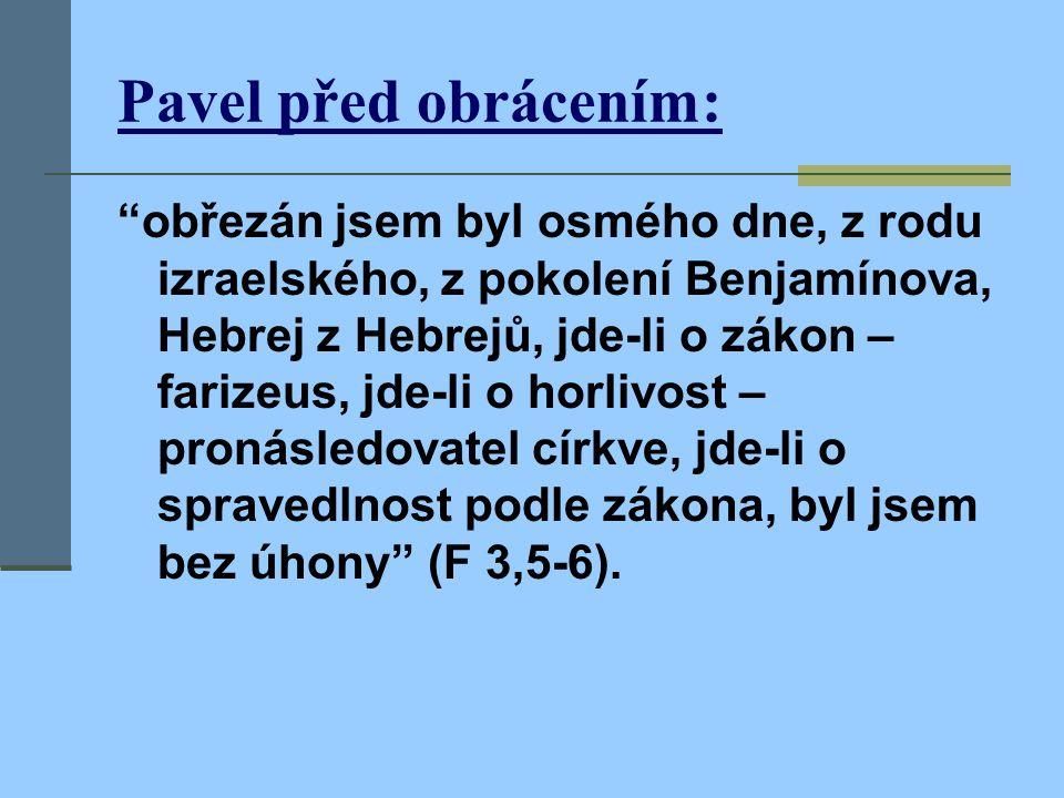 A. Pavlův život  5-10 d.C. narození  36obrácení ke Kristu  40-58misionářská aktivita  49 koncil v Jeruzalémě  58-63vězěn v Césarei a v Římě  64s