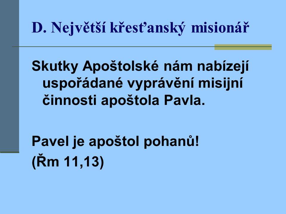 C. Člověk 3 kultur S. Pavel byl zároveň žid, řek a říman.