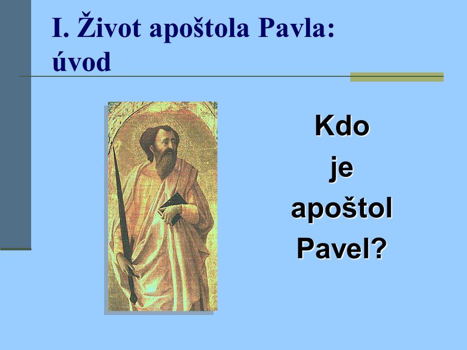 Apoštol Pavel I.Život Pavla  A. Chronologie života  B.