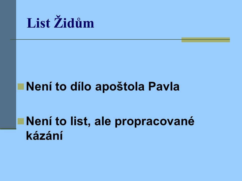 Listy s velkou pochybností autorství apoštola Pavla  1 Timoteovi  2 Timoteovi (list z vězení)  Titovi