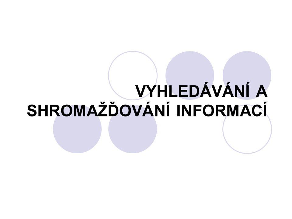 VYHLEDÁVÁNÍ INFORMACÍ  KDE hledat  JAK hledat  ELEKTRONICKÉ informační zdroje  vyhledávací nástroje na INTERNETU