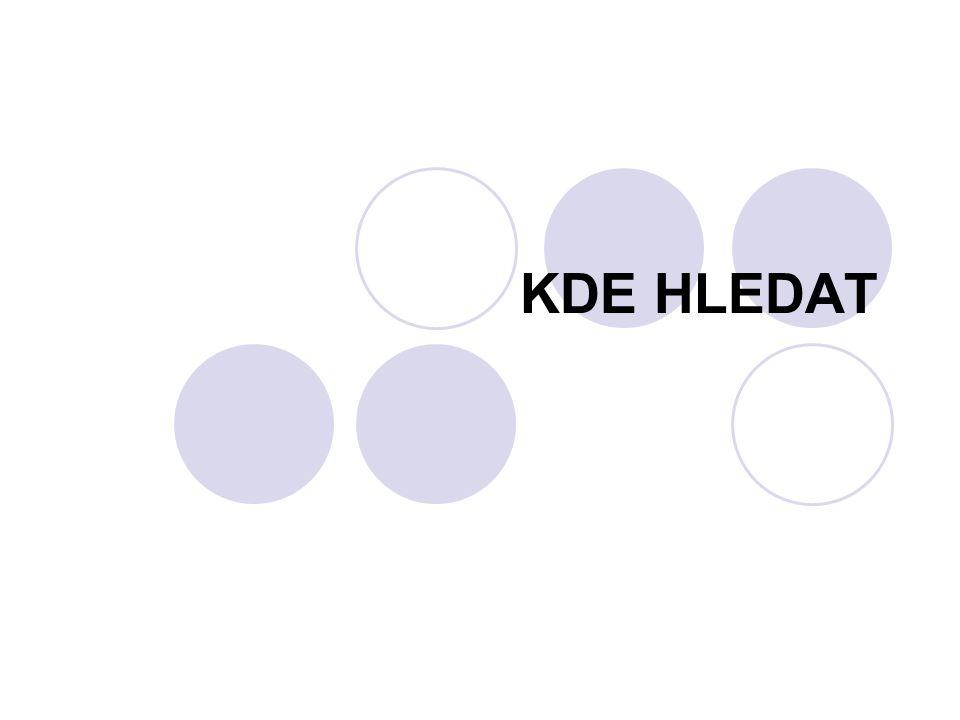 """KDE HLEDAT - POJMY  Informační pramen (IP) - množina dat či informací, zaznamenána na nosiči informací"""" (ve formě hmotné, např."""