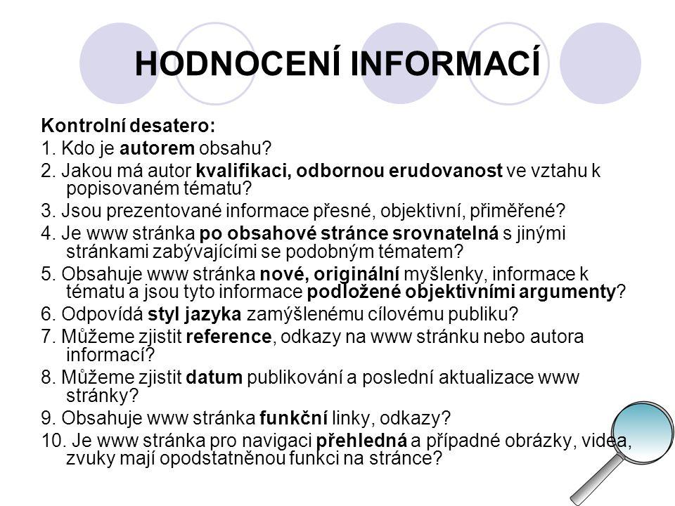POUŽITÉ ZDROJE  Studijní opory č. 2 až 8. In Kurz práce s informacemi. Brno: MU, 2007.