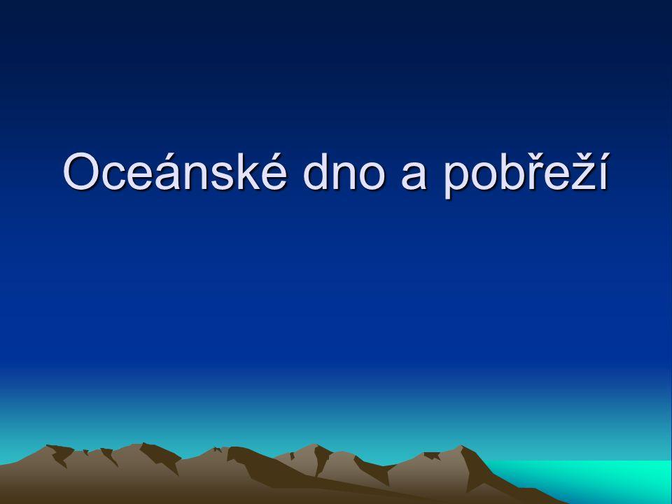 •Světový oceán zabírá..... % povrchu zeměkoule •většinu oceánského dna se již podařilo zmapovat