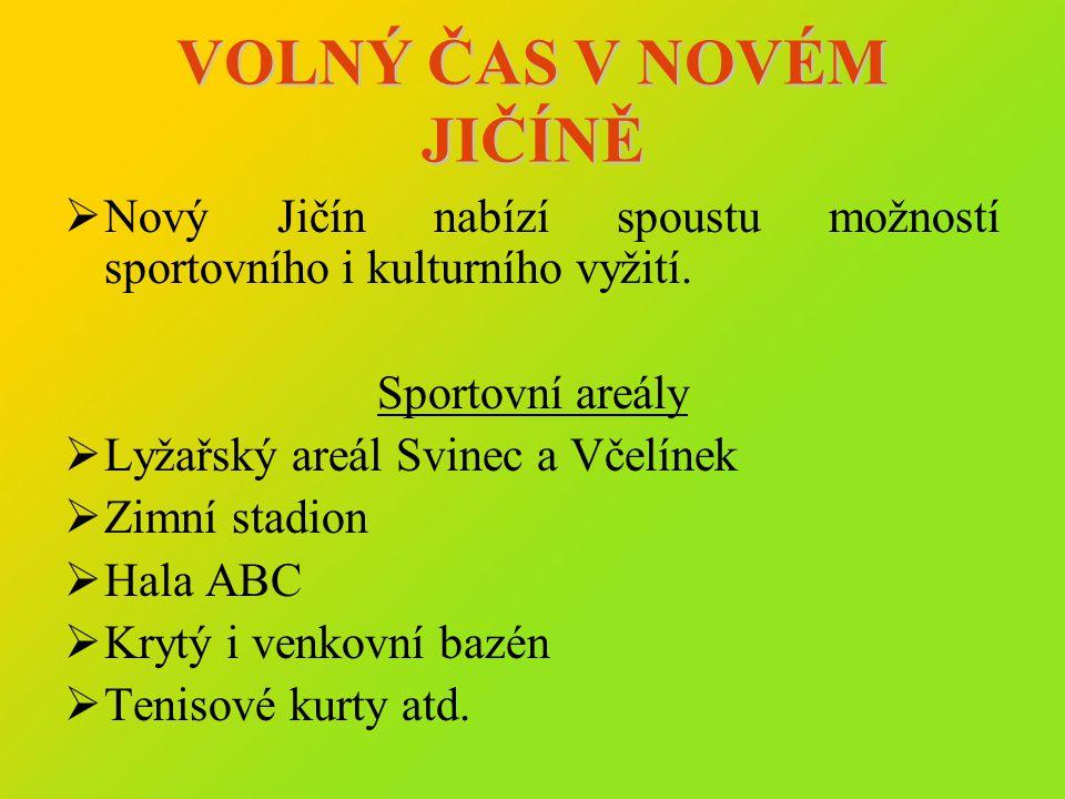 VOLNÝ ČAS V NOVÉM JIČÍNĚ  Nový Jičín nabízí spoustu možností sportovního i kulturního vyžití. Sportovní areály  Lyžařský areál Svinec a Včelínek  Z