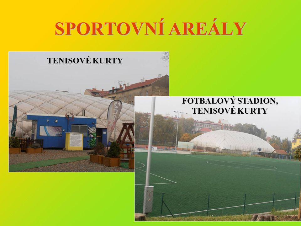 SPORTOVNÍ AREÁLY TENISOVÉ KURTY FOTBALOVÝ STADION, TENISOVÉ KURTY