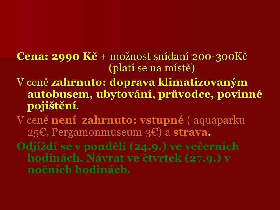 Cena: 2990 Kč + možnost snídaní 200-300Kč (platí se na místě) V ceně zahrnuto: doprava klimatizovaným autobusem, ubytování, průvodce, povinné pojištěn