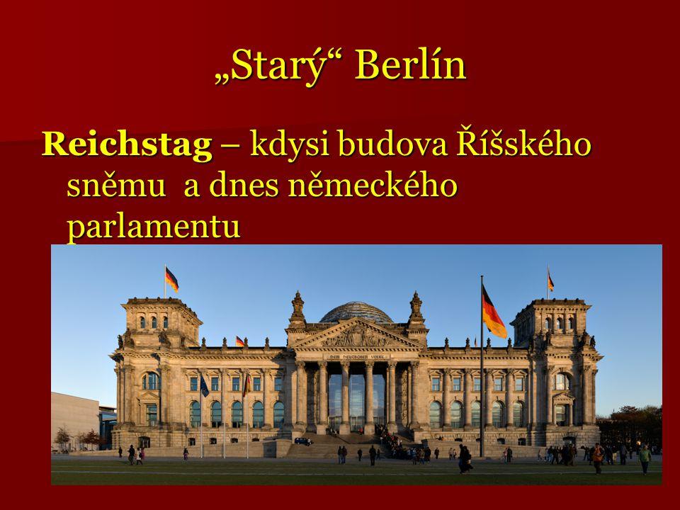 """""""Starý"""" Berlín Reichstag – kdysi budova Říšského sněmu a dnes německého parlamentu"""
