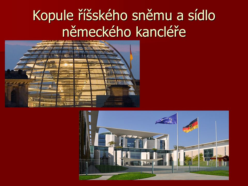 Kopule říšského sněmu a sídlo německého kancléře