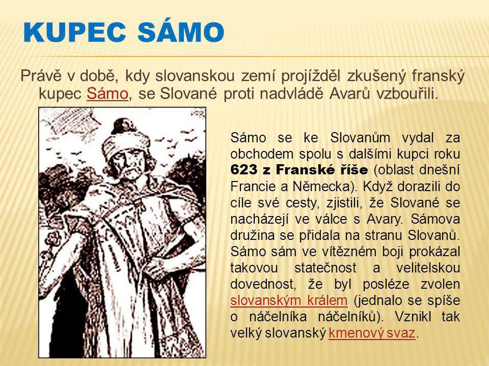 Právě v době, kdy slovanskou zemí projížděl zkušený franský kupec Sámo, se Slované proti nadvládě Avarů vzbouřili.