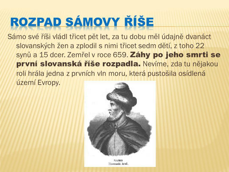 Sámo své říši vládl třicet pět let, za tu dobu měl údajně dvanáct slovanských žen a zplodil s nimi třicet sedm dětí, z toho 22 synů a 15 dcer.