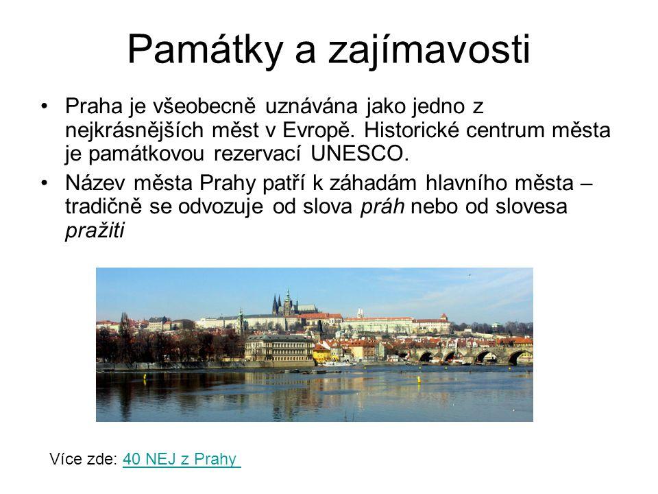 Památky a zajímavosti •Praha je všeobecně uznávána jako jedno z nejkrásnějších měst v Evropě. Historické centrum města je památkovou rezervací UNESCO.