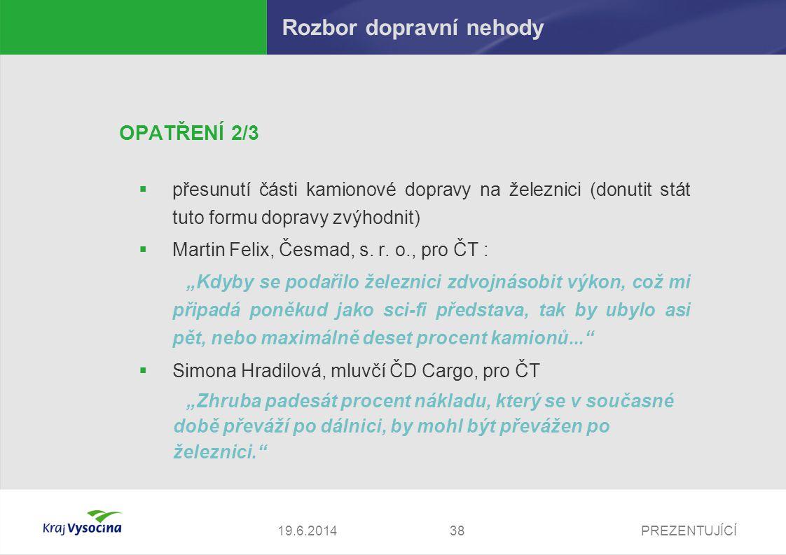 PREZENTUJÍCÍ3919.6.2014 Rozbor dopravní nehody OPATŘENÍ 3/3  realizace 3.
