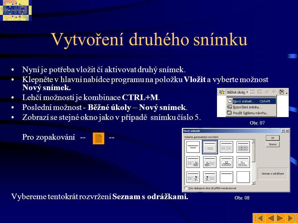 Záznam v druhém snímku A Před uživatelem se zobrazí prázdné okno, tentokráte již druhé.
