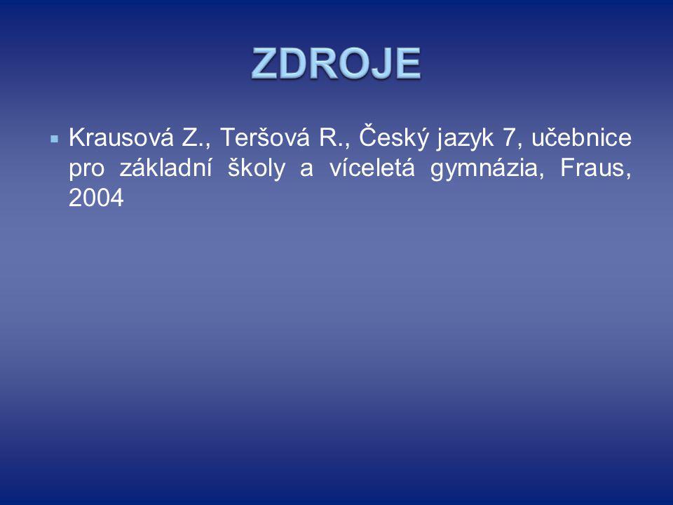  Krausová Z., Teršová R., Český jazyk 7, učebnice pro základní školy a víceletá gymnázia, Fraus, 2004