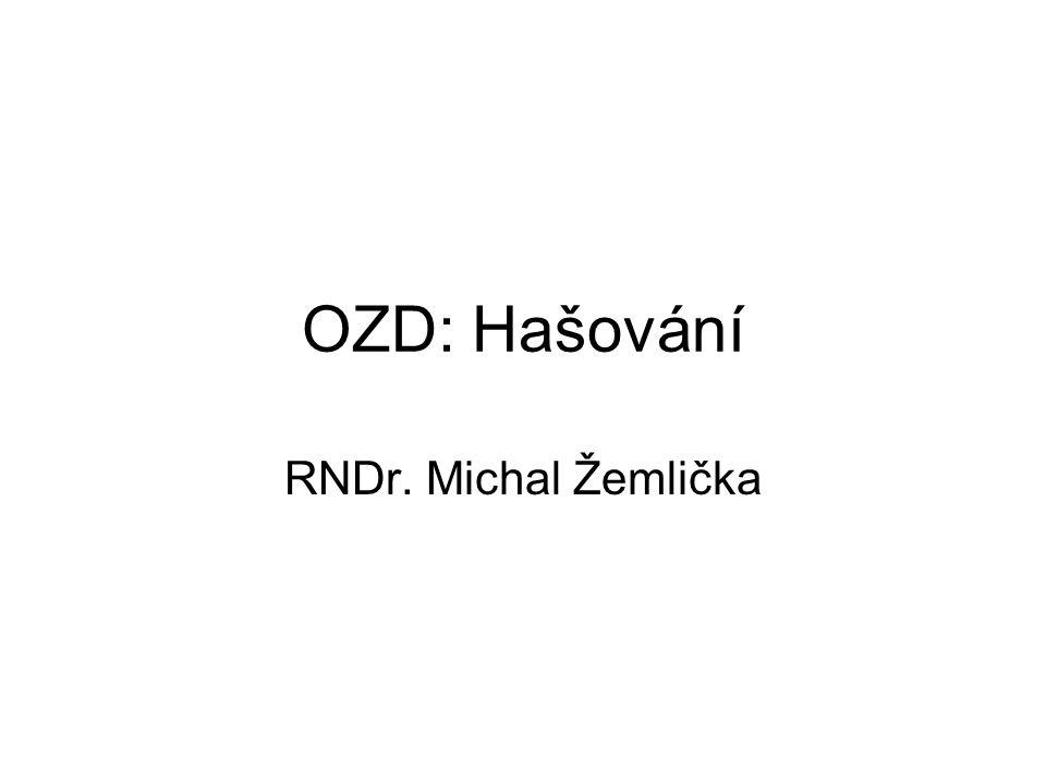 OZD: Hašování RNDr. Michal Žemlička