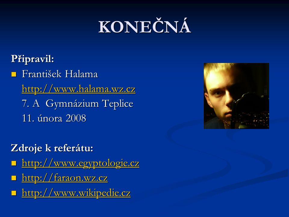 KONEČNÁ Připravil:  František Halama http://www.halama.wz.cz 7. A Gymnázium Teplice 7. A Gymnázium Teplice 11. února 2008 Zdroje k referátu:  http:/