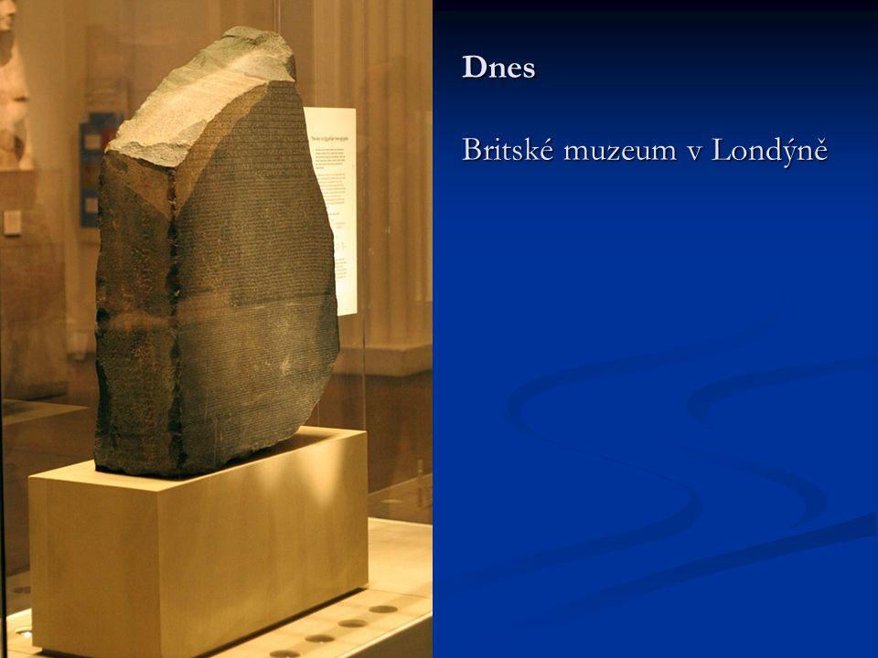  Rosettská deska byla vystavena v britském muzeu od roku 1802 s jedním přerušením.