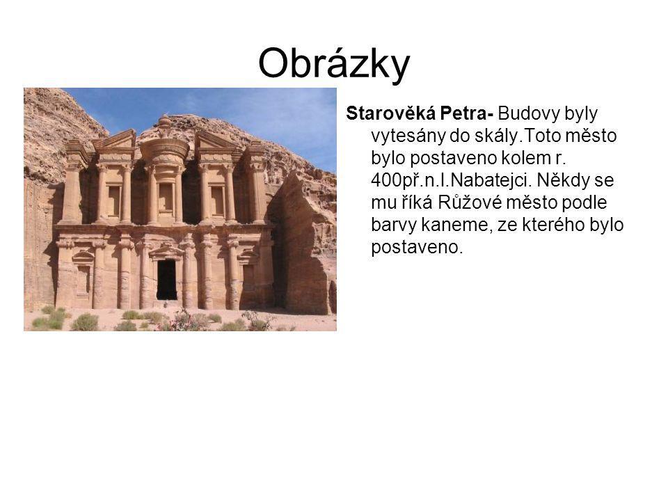 Obrázky Starověká Petra- Budovy byly vytesány do skály.Toto město bylo postaveno kolem r. 400př.n.l.Nabatejci. Někdy se mu říká Růžové město podle bar