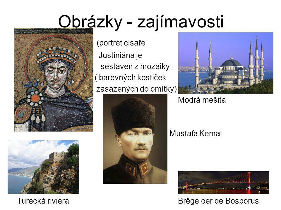 Obrázky - zajímavosti (portrét císaře Justiniána je sestaven z mozaiky ( barevných kostiček zasazených do omítky) Modrá mešita Mustafa Kemal Turecká r