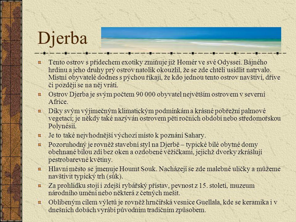 Djerba Tento ostrov s přídechem exotiky zmiňuje již Homér ve své Odyssei.
