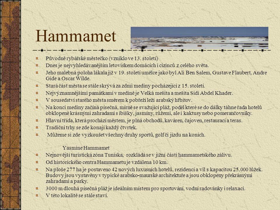 Hammamet Původně rybářské městečko (vzniklo ve 13.