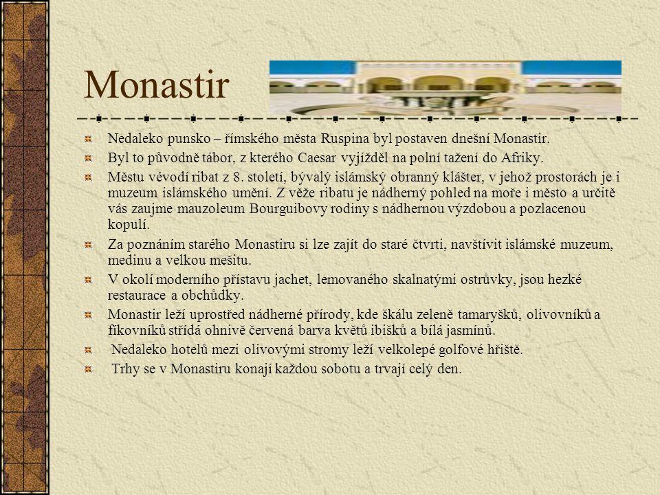 Monastir Nedaleko punsko – římského města Ruspina byl postaven dnešní Monastir.