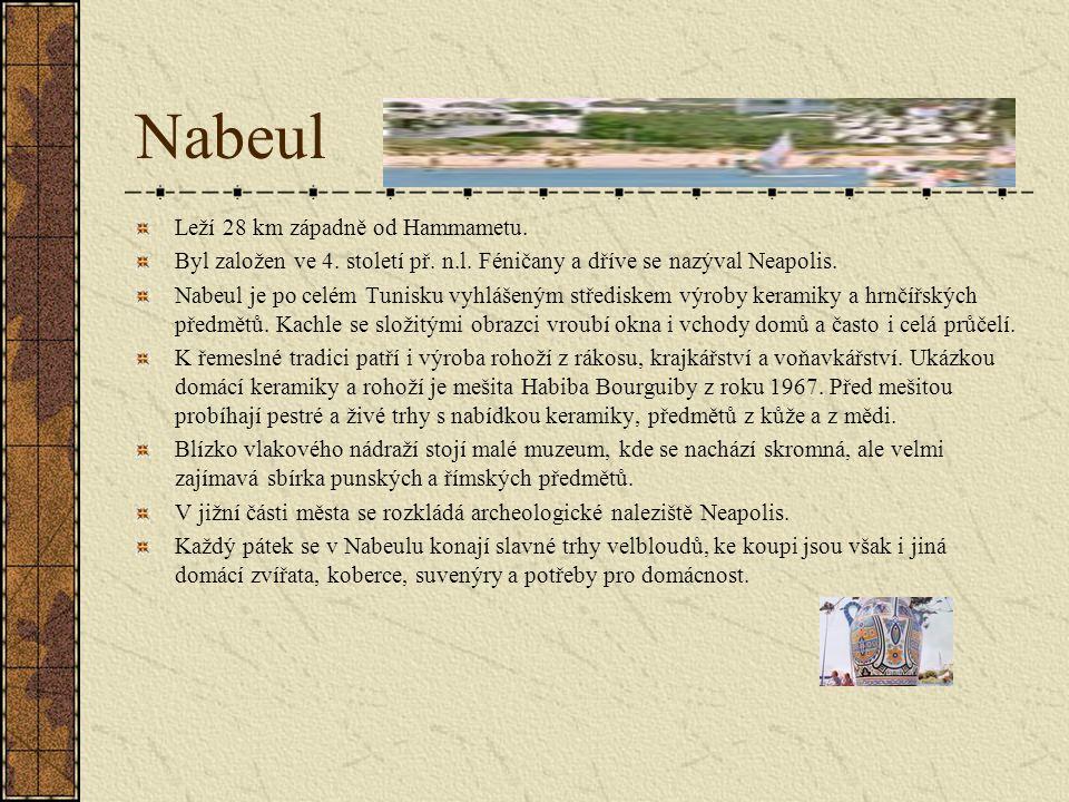Nabeul Leží 28 km západně od Hammametu.Byl založen ve 4.