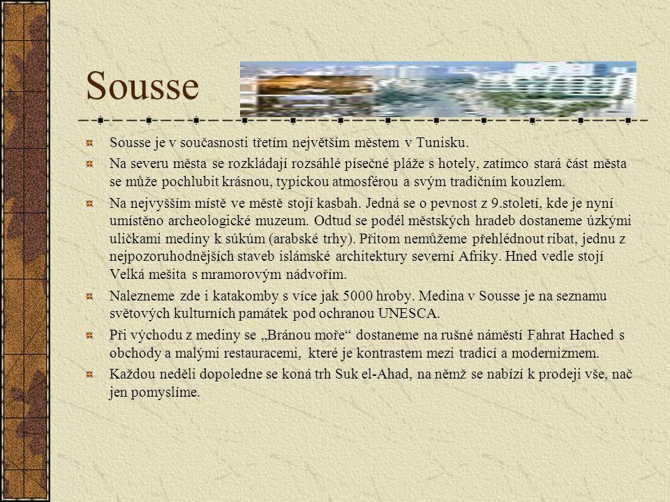Sousse Sousse je v současnosti třetím největším městem v Tunisku.