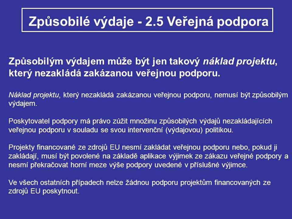 ZNAKY ZAKÁZANÉ VEŘEJNÉ PODPORY (vyloučení jednoho ze znaků = nejedná se o veřejnou podporu) 1.Podpora je poskytována z veřejných prostředků - Vždy splněno ( rozpočet ČR, EU, obce,..) 2.
