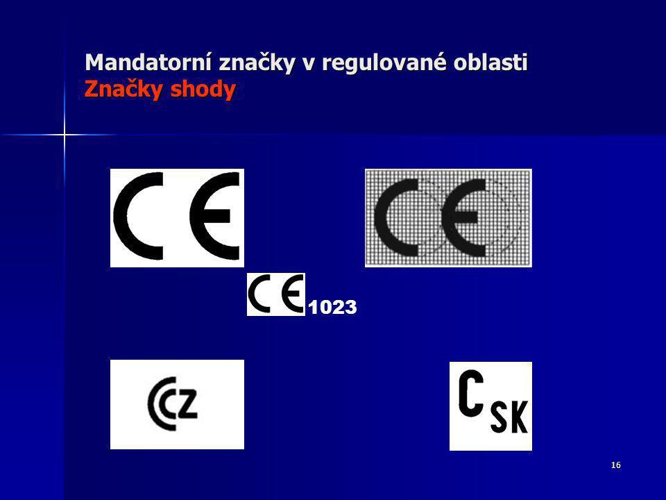 16 Mandatorní značky v regulované oblasti Značky shody 1023