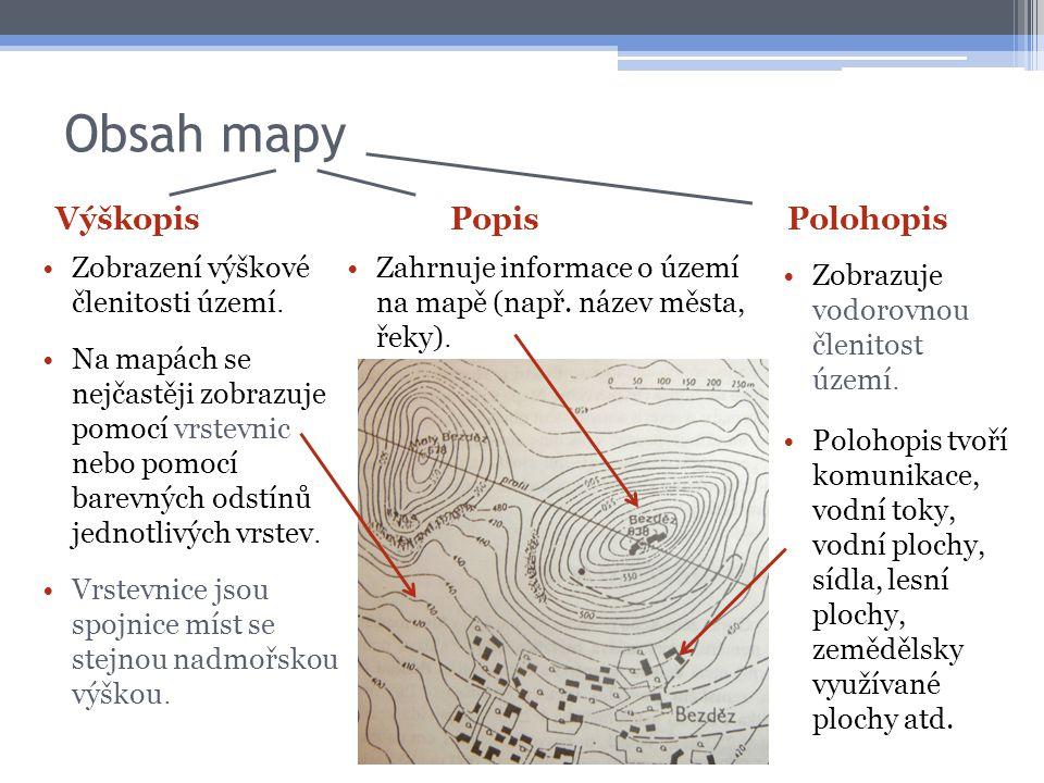 Obsah mapy •Zobrazení výškové členitosti území. •Na mapách se nejčastěji zobrazuje pomocí vrstevnic nebo pomocí barevných odstínů jednotlivých vrstev.