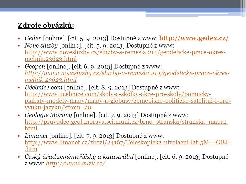 Zdroje obrázků: •Gedex [online]. [cit. 5. 9. 2013] Dostupné z www: http://www.gedex.cz/http://www.gedex.cz/ •Nové sluzby [online]. [cit. 5. 9. 2013] D