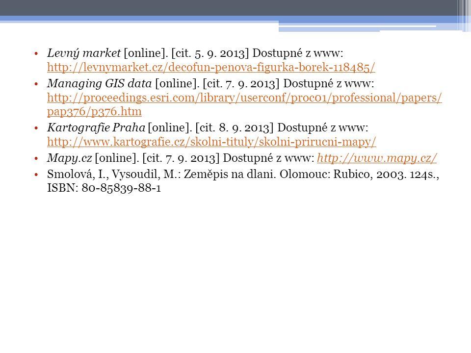 •Levný market [online]. [cit. 5. 9. 2013] Dostupné z www: http://levnymarket.cz/decofun-penova-figurka-borek-118485/ http://levnymarket.cz/decofun-pen