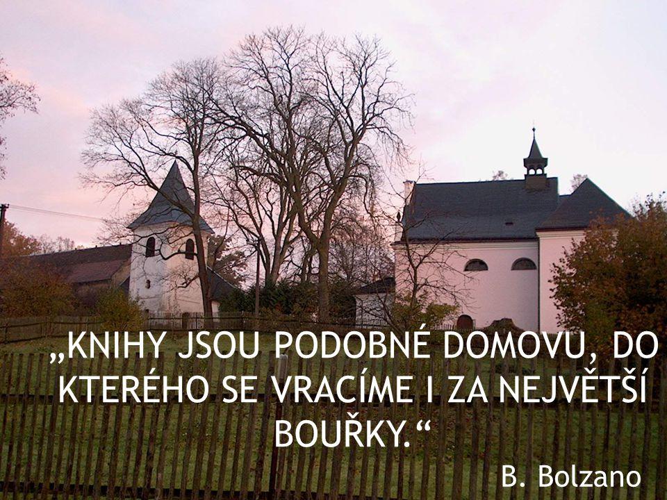 """B. Bolzano """"KNIHY JSOU PODOBNÉ DOMOVU, DO KTERÉHO SE VRACÍME I ZA NEJVĚTŠÍ BOUŘKY."""