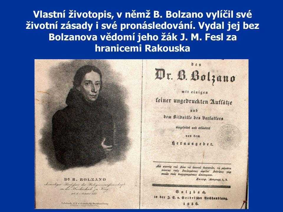Vlastní životopis, v němž B.Bolzano vylíčil své životní zásady i své pronásledování.