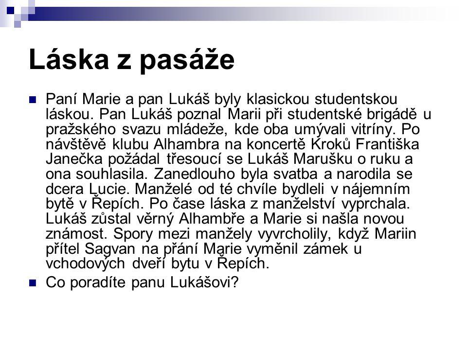  Paní Marie a pan Lukáš byly klasickou studentskou láskou. Pan Lukáš poznal Marii při studentské brigádě u pražského svazu mládeže, kde oba umývali v